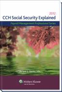 Social Security Explained, 2012 Edition